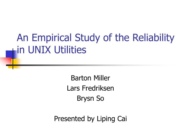 An empirical study of the reliability in unix utilities