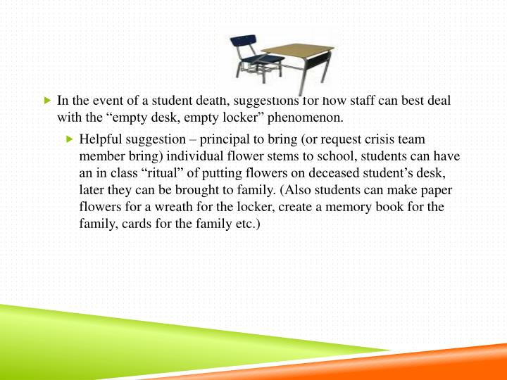 "In the event of a student death, suggestions for how staff can best deal with the ""empty desk, empty locker"" phenomenon."