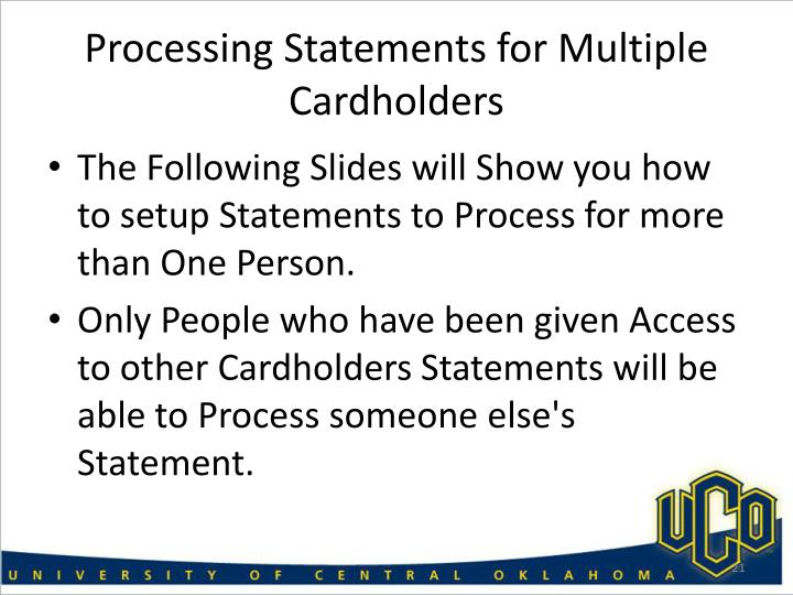 Processing Statements for Multiple Cardholders