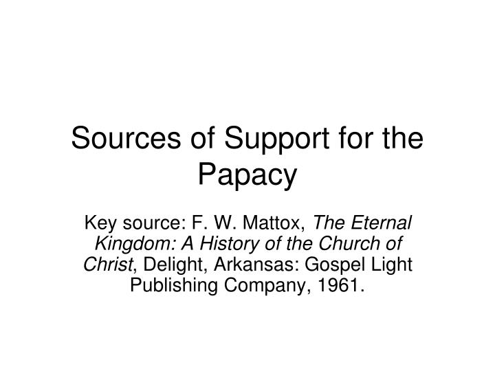 Sources of Support for the Papacy