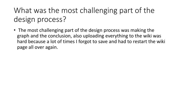 What was the most challenging part of the design process?