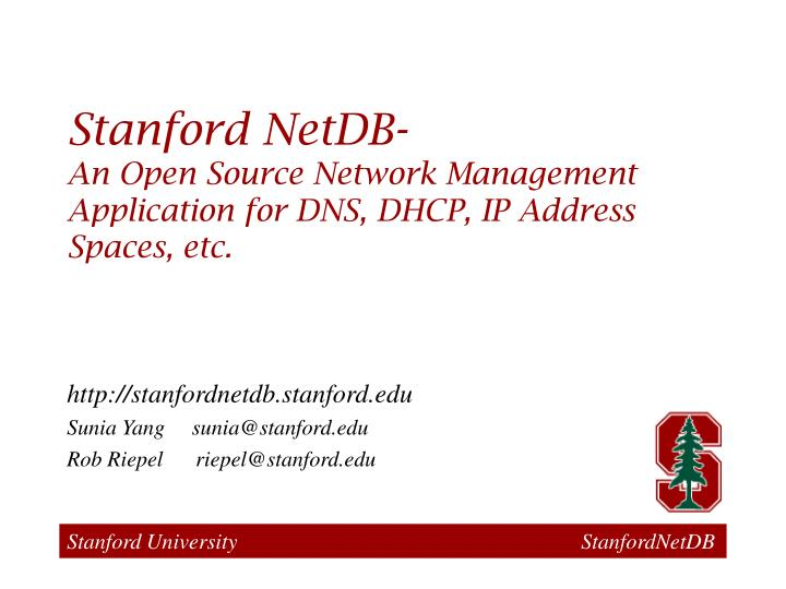 Stanford netdb an open source network management application for dns dhcp ip address spaces etc