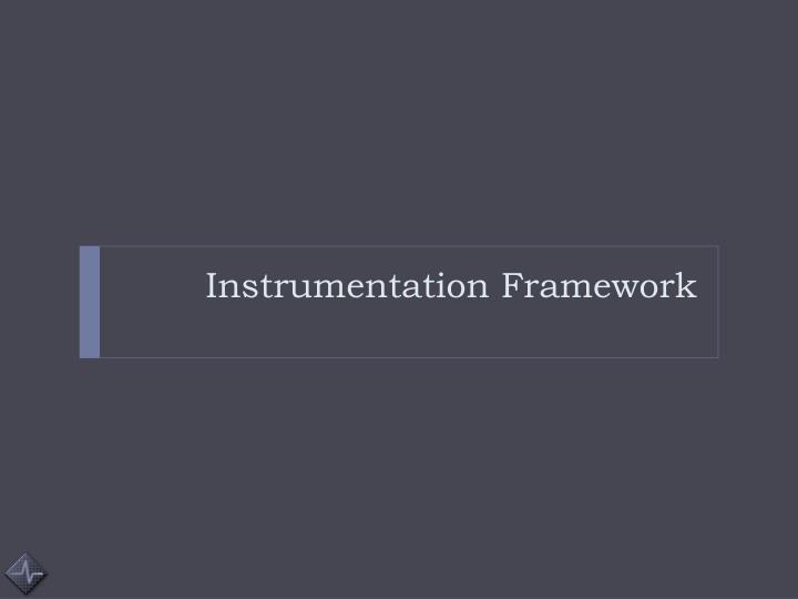 Instrumentation Framework