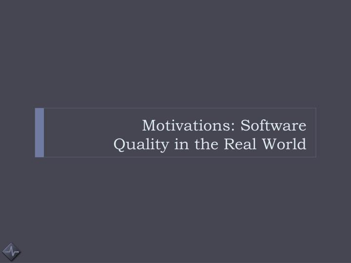 Motivations: Software