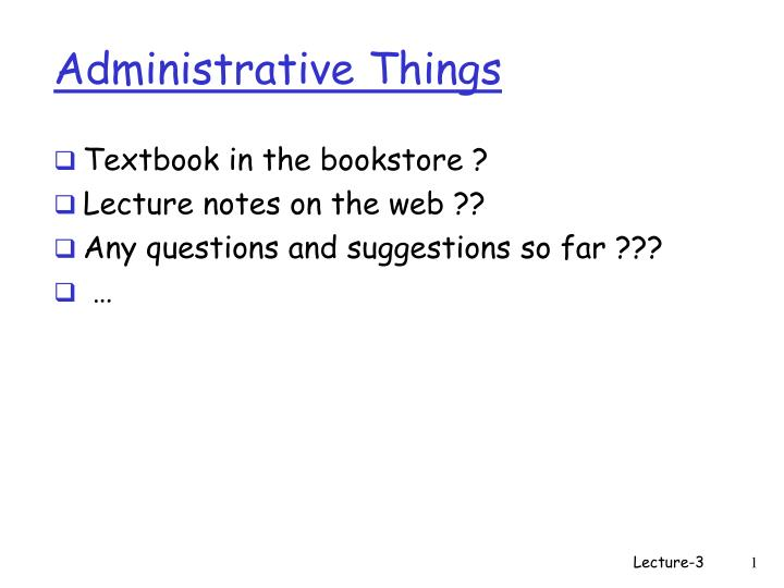 Administrative things