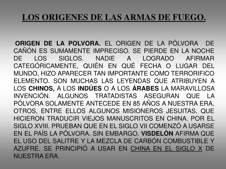 LOS ORIGENES DE LAS ARMAS DE FUEGO.