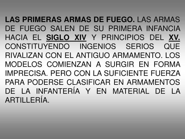 LAS PRIMERAS ARMAS DE FUEGO.