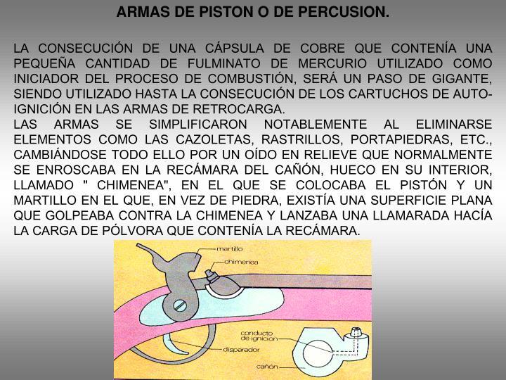 ARMAS DE PISTON O DE PERCUSION.