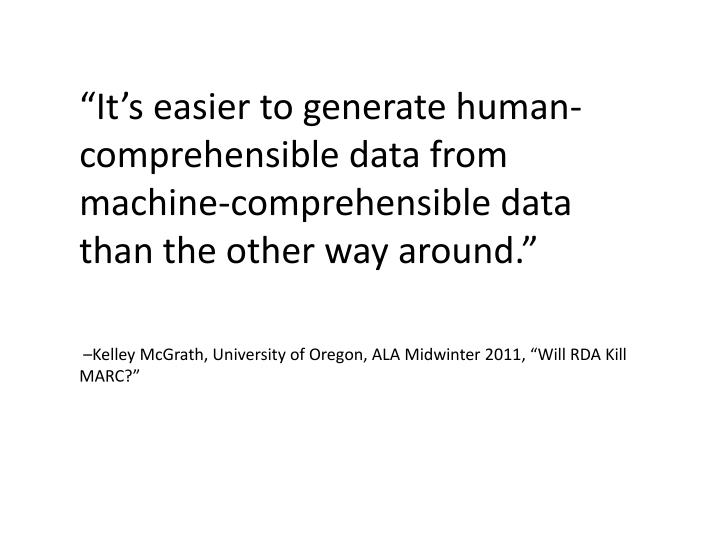 """It's easier to generate human-comprehensible data from machine-comprehensible data than the other way around"