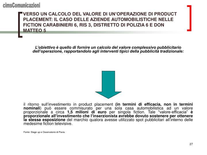 VERSO UN CALCOLO DEL VALORE DI UN'OPERAZIONE DI PRODUCT PLACEMENT: IL CASO DELLE AZIENDE AUTOMOBILISTICHE NELLE FICTION CARABINIERI 6, RIS 3, DISTRETTO DI POLIZIA 6 E DON MATTEO 5