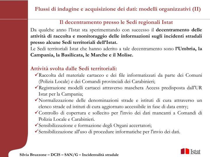 Flussi di indagine e acquisizione dei dati: modelli organizzativi (II)
