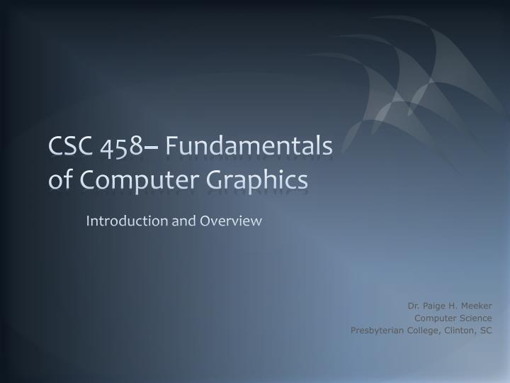Csc 458 fundamentals of computer graphics