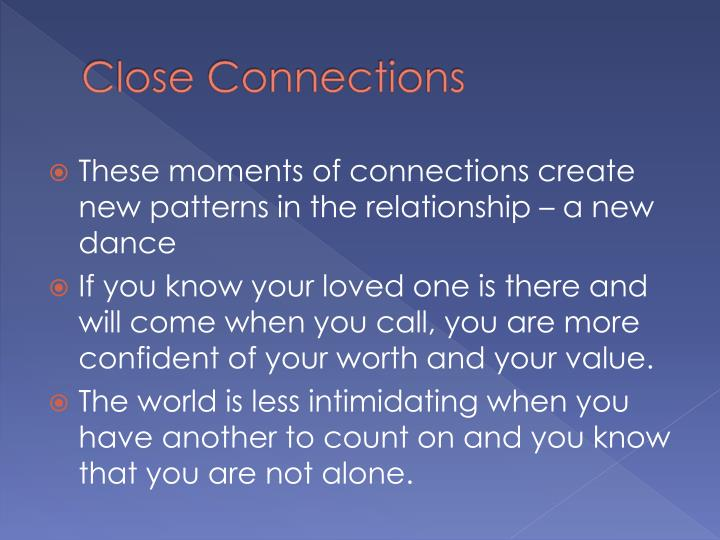 Close Connections