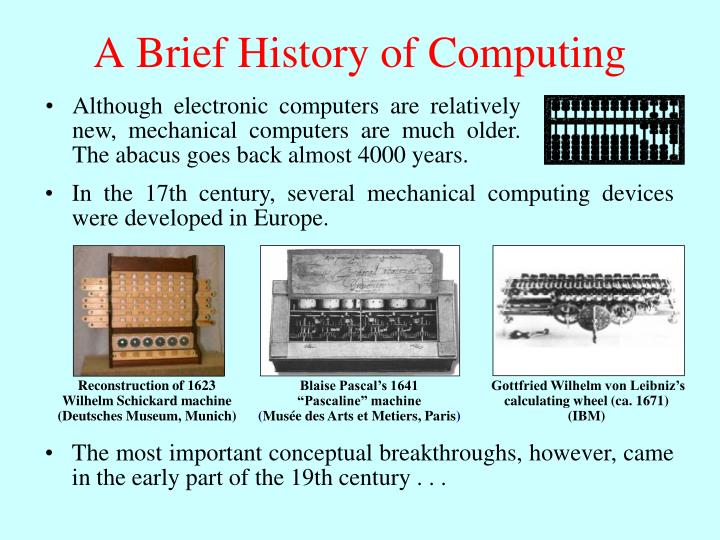In the 17th century, several mechanical computing devices were developed in Europe.