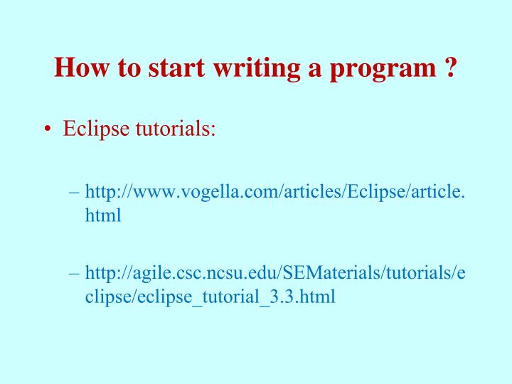 How to start writing a program ?