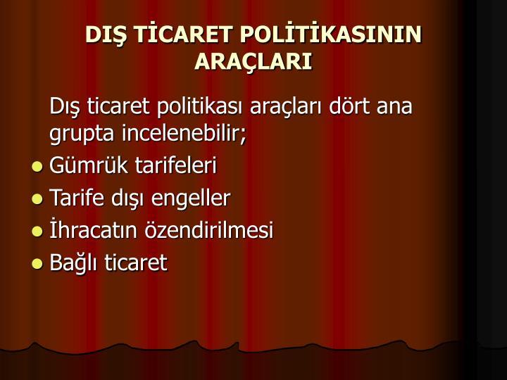 DIŞ TİCARET POLİTİKASININ ARAÇLARI