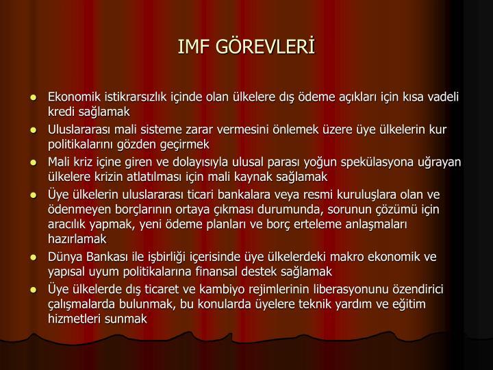 IMF GÖREVLERİ