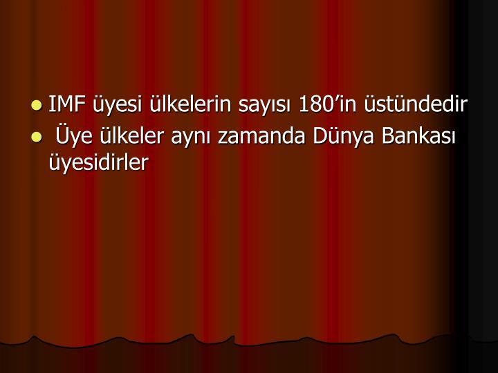 IMF üyesi ülkelerin sayısı 180'in üstündedir