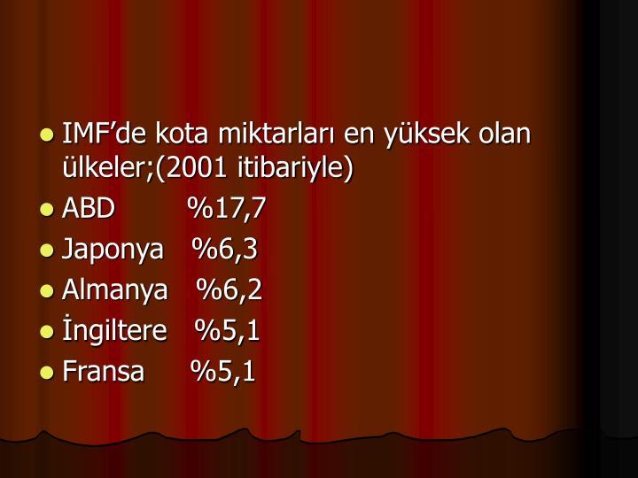 IMFde kota miktarlar en yksek olan lkeler;(2001 itibariyle)