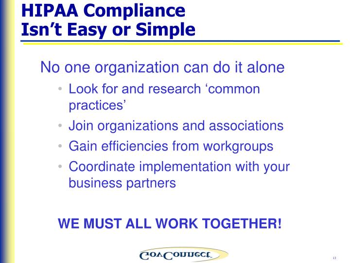 HIPAA Compliance                Isn't Easy or Simple