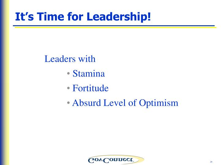 It's Time for Leadership!