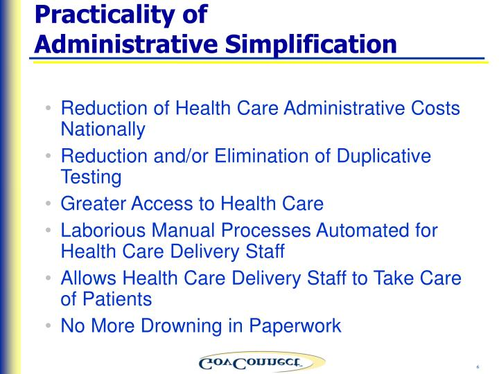 Practicality of             Administrative Simplification