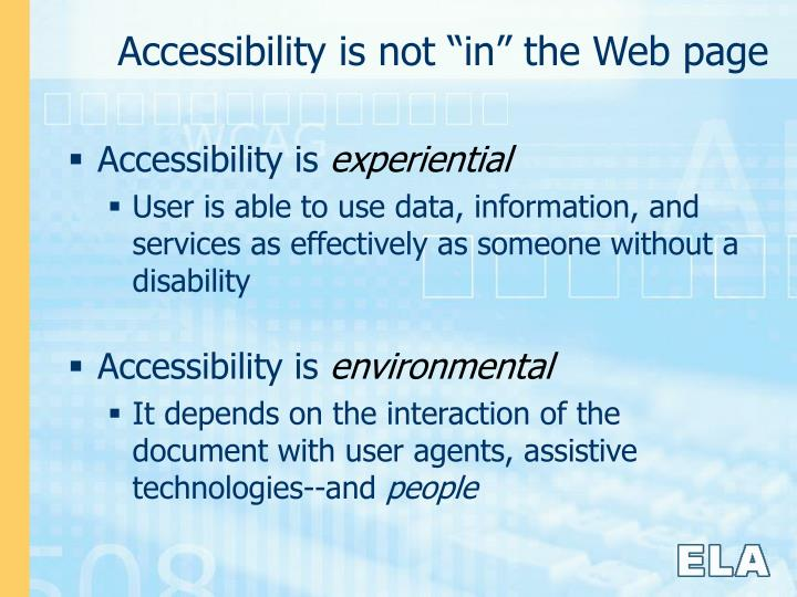 "Accessibility is not ""in"" the Web page"