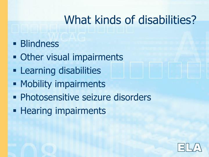 What kinds of disabilities?