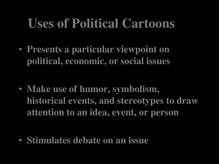 Uses of Political Cartoons
