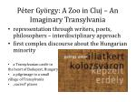 p ter gy rgy a zoo in cluj an imaginary transylvania
