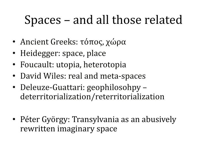 Spaces and all those related