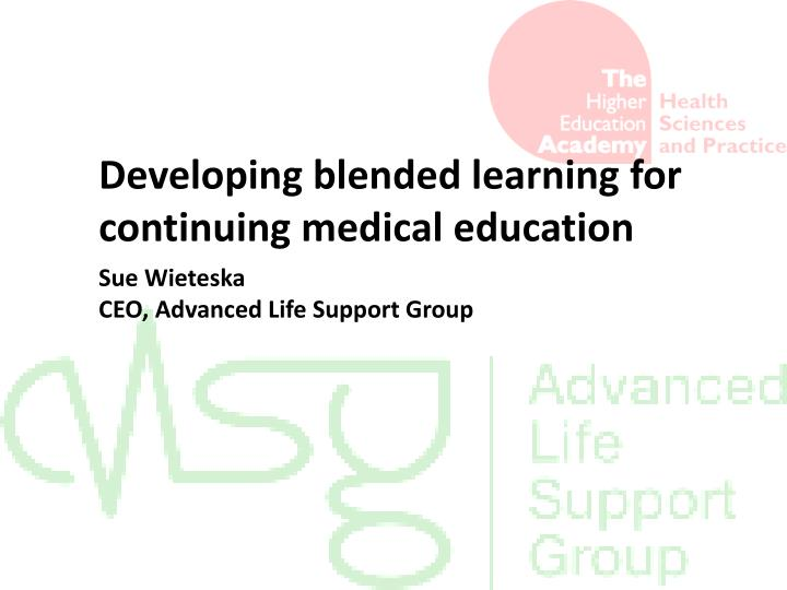 Developing blended learning for continuing medical education