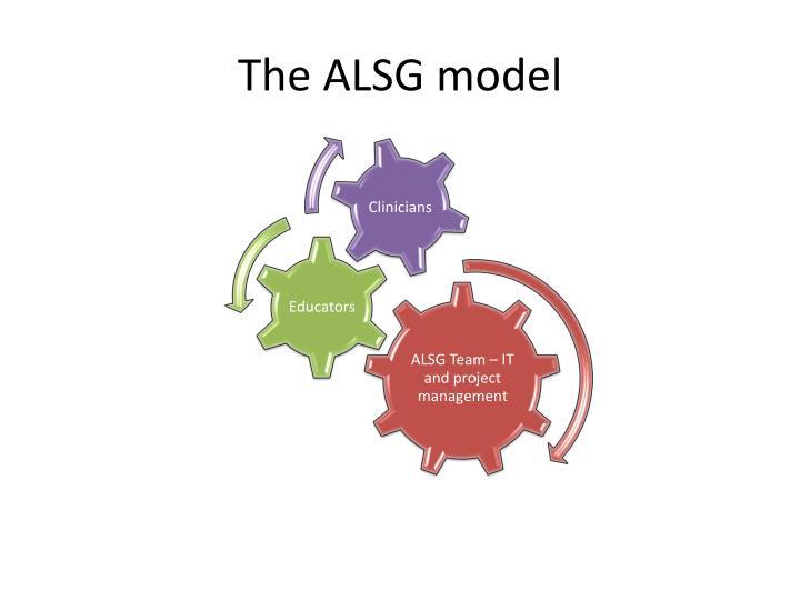 The ALSG model
