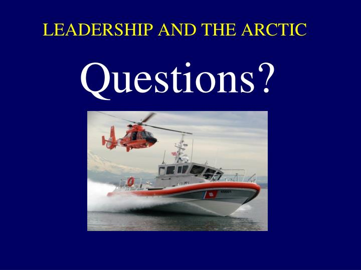 LEADERSHIP AND THE ARCTIC