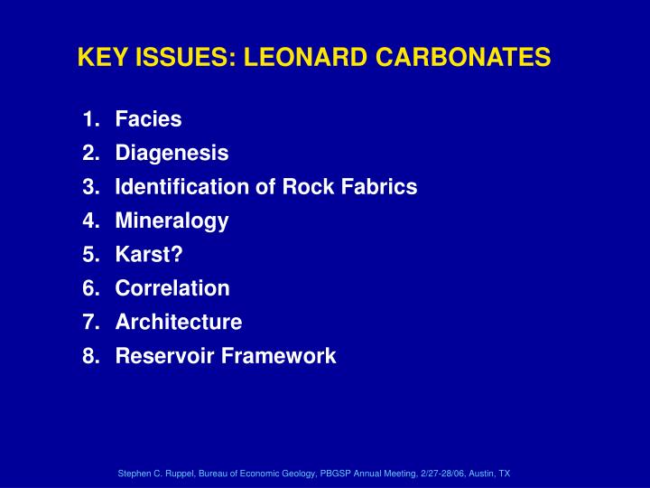 KEY ISSUES: LEONARD CARBONATES