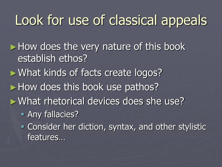 Look for use of classical appeals
