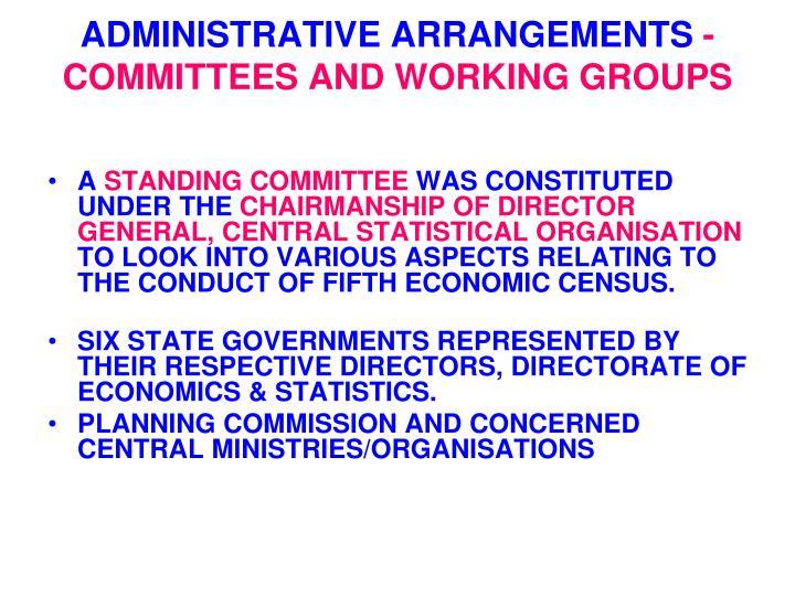 ADMINISTRATIVE ARRANGEMENTS