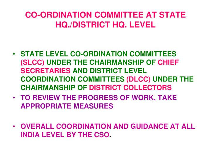 CO-ORDINATION COMMITTEE AT STATE HQ./DISTRICT HQ. LEVEL