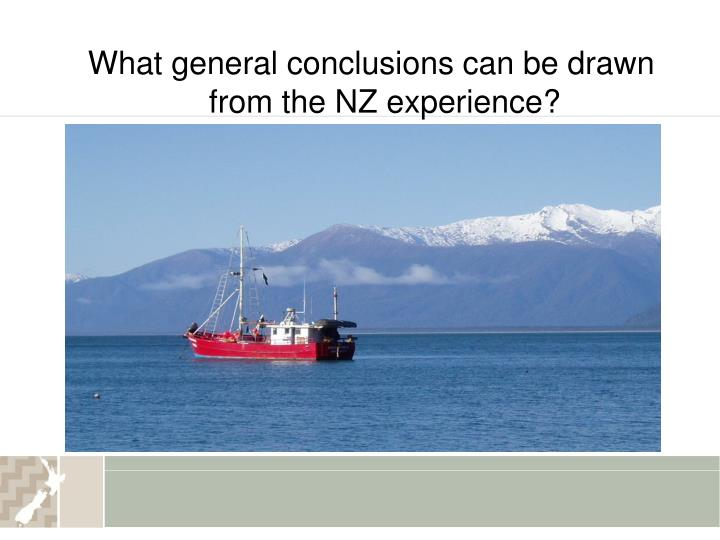 What general conclusions can be drawn from the NZ experience?