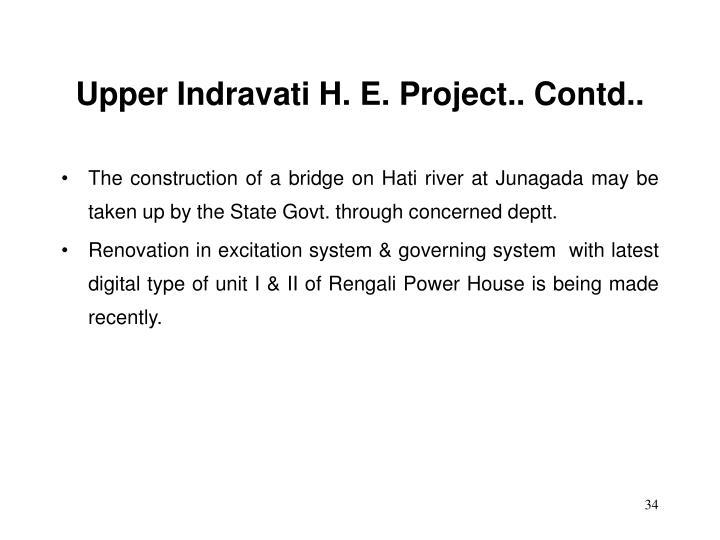 Upper Indravati H. E. Project.. Contd..