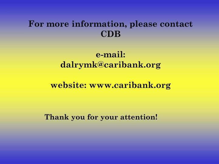 For more information, please contact CDB