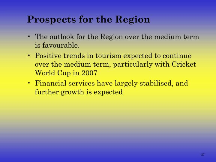 Prospects for the Region