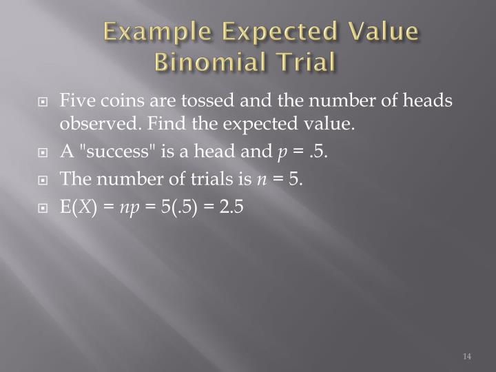 Example Expected Value Binomial Trial