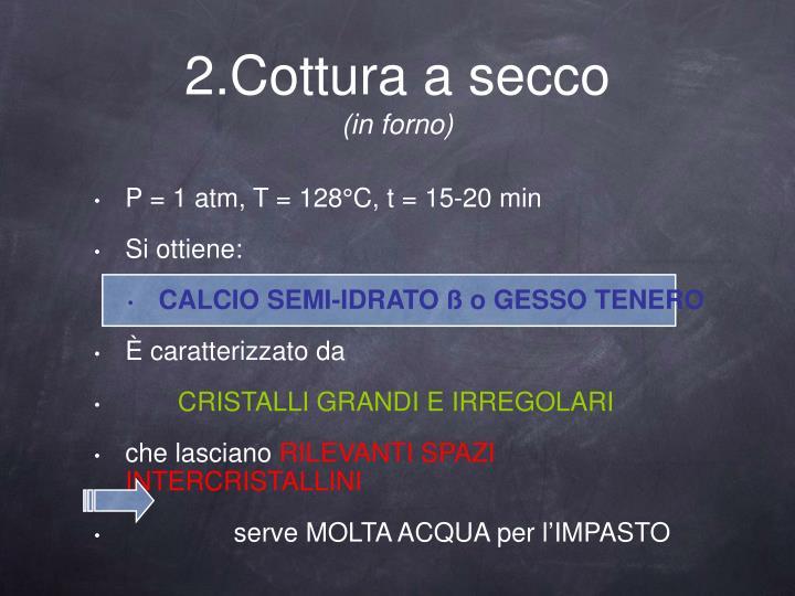 P = 1 atm, T = 128°C, t = 15-20 min