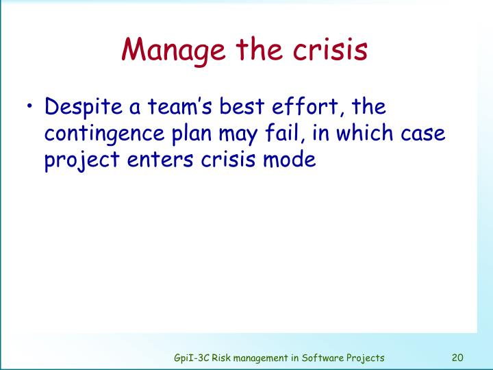 Manage the crisis