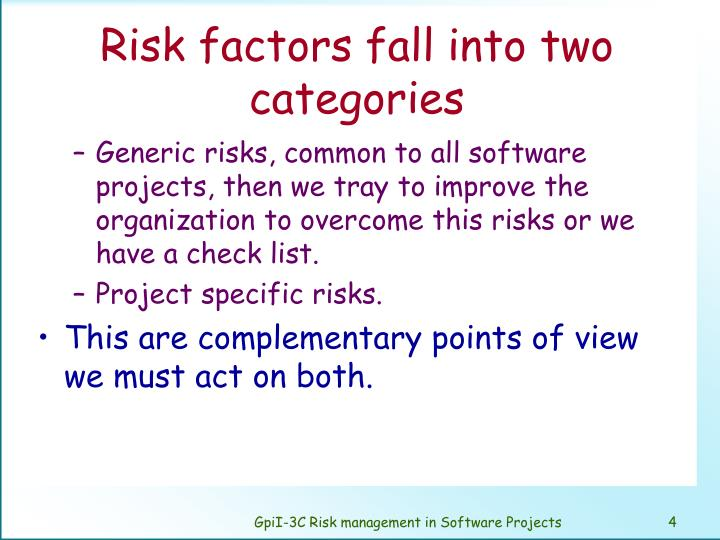 Risk factors fall into two categories