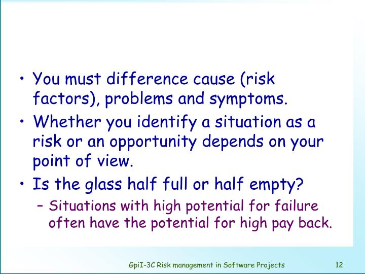 You must difference cause (risk factors), problems and symptoms.