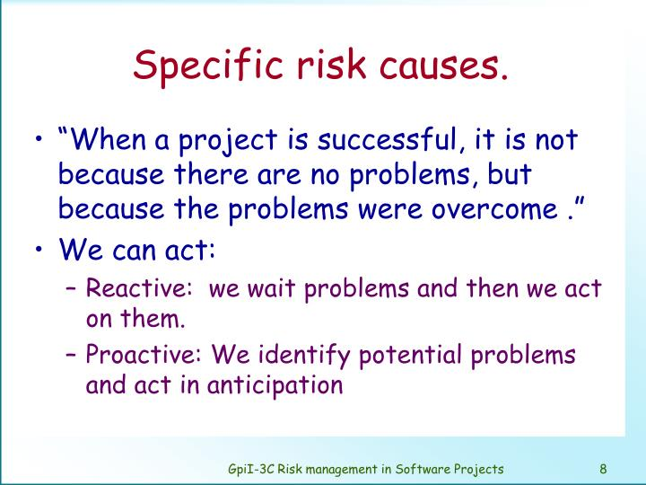 Specific risk causes.