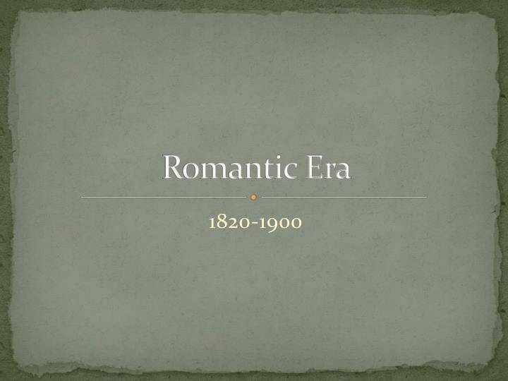 Romantic Era