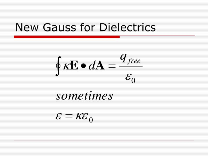 New Gauss for Dielectrics